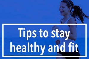 Tips to stay healthy and fit.jpg